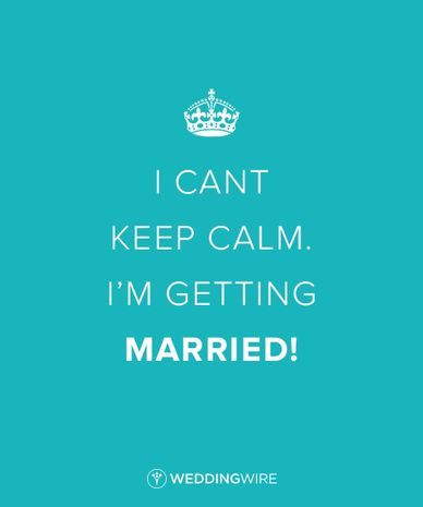 Wedding Quotes I Cant Keep Calm Im Getting Married 10 Lol